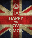 STAY HAPPY AND LOVE SIMON - Personalised Poster large