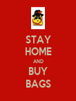 STAY HOME AND BUY BAGS - Personalised Poster large
