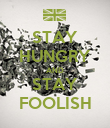 STAY HUNGRY AND STAY FOOLISH - Personalised Poster large