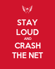 STAY LOUD AND CRASH THE NET - Personalised Poster large