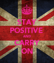 STAY POSITIVE  AND CARRY ON - Personalised Poster large