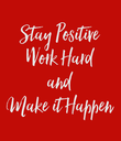 Stay Positive Work Hard and Make it Happen - Personalised Poster large