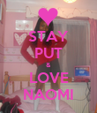 STAY PUT & LOVE NAOMI - Personalised Poster large