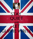 STAY  QUIET AND LET GUPPIE WRITE - Personalised Poster large