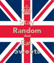 Stay Random And Eat  Sweets - Personalised Poster large