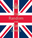 Stay Random AND Eat  Swets - Personalised Poster large