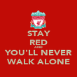 STAY RED AND YOU'LL NEVER WALK ALONE - Personalised Poster large
