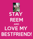 STAY  REEM AND LOVE MY  BESTFRIEND! - Personalised Poster large