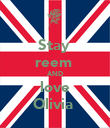 Stay  reem  AND love Olivia  - Personalised Poster large