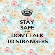 STAY SAFE AND DON'T TALK TO STRANGERS - Personalised Poster large