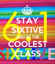 STAY SIXTIVE AND BE THE COOLEST CLASS - Personalised Poster large