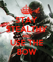 STAY STEALTHY AND USE THE BOW - Personalised Poster large