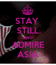 STAY  STILL AND ADMIRE ASIA - Personalised Poster large