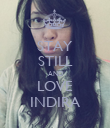 STAY STILL AND LOVE INDIRA - Personalised Poster large