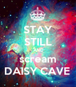 STAY STILL AND scream DAISY CAVE  - Personalised Poster large