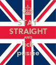STAY STRAIGHT AND lick pussie - Personalised Poster large