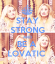 STAY STRONG AND BE A  LOVATIC  - Personalised Poster large