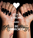 STAY STRONG AND BE UNBROKEN - Personalised Poster large