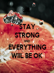 STAY STRONG AND EVERYTHING WIIL BE OK - Personalised Poster large