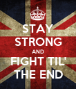 STAY STRONG AND FIGHT TIL' THE END - Personalised Poster large