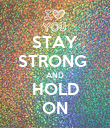 STAY STRONG  AND HOLD ON - Personalised Poster large