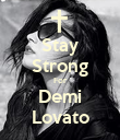 Stay Strong For Demi Lovato - Personalised Poster large