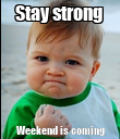 Stay strong  Weekend is coming - Personalised Poster small