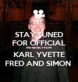 STAY TUNED FOR OFFICIAL MH NEWS FROM KARL YVETTE FRED AND SIMON  - Personalised Poster large