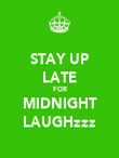 STAY UP LATE FOR MIDNIGHT LAUGHzzz - Personalised Poster large