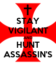 STAY VIGILANT AND HUNT ASSASSIN'S - Personalised Poster large