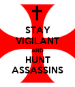 STAY VIGILANT AND HUNT ASSASSINS - Personalised Poster large