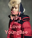 Stay VIP's and Love  YoungBae - Personalised Poster large