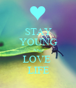 STAY YOUNG AND LOVE  LIFE - Personalised Poster large