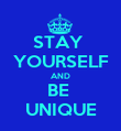 STAY  YOURSELF AND BE  UNIQUE - Personalised Poster large