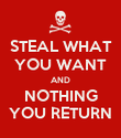 STEAL WHAT YOU WANT AND NOTHING YOU RETURN - Personalised Poster large