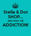 Stella & Dot SHOP... AND FEED THE ADDICTION!  - Personalised Poster large