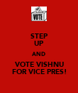 STEP UP AND VOTE VISHNU FOR VICE PRES! - Personalised Poster large