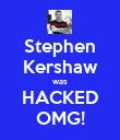 Stephen Kershaw was HACKED OMG! - Personalised Poster large