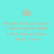 Stephi D Says Keep  Calm Gordy Baby And Let's Have Some  Sexy Time - Personalised Poster large