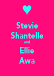 Stevie Shantelle and Ellie Awa - Personalised Poster large