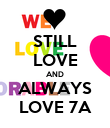 STILL LOVE AND ALWAYS LOVE 7A - Personalised Poster large