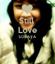 Still  Love SORAYA    - Personalised Poster large