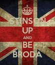 STINSON UP AND BE BRODA - Personalised Poster large