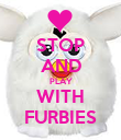 STOP AND PLAY WITH FURBIES - Personalised Poster large
