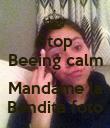 Stop Beeing calm Y  Mandame la Bendita foto - Personalised Poster large