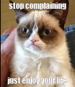 stop complaining just enjoy your life - Personalised Poster large