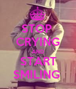 STOP  CRYING AND START SMILING  - Personalised Poster large
