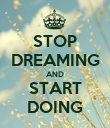 STOP DREAMING AND START DOING - Personalised Poster large