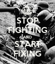 STOP FIGHTING AND START FIXING - Personalised Poster large