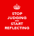 STOP JUDGING AND START REFLECTING - Personalised Poster large